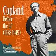 Copland Before The Lp (1928-1949) , Aaron Copland