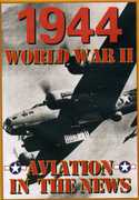 Aviation in the News WWII: 1944