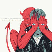 Villains , Queens of the Stone Age
