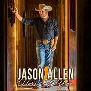 Here's To You , Jason Allen