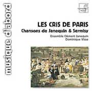 Cris de Paris: Chansons , Ensemble Cl ment Janequin
