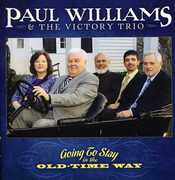 Going to Stay in the Old-Time Way , Paul Williams