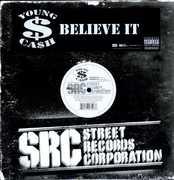 Believe It (x4) [Explicit Content] , Young Cash