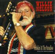 Smokin at the Paradiso , Willie Nelson