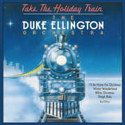Take The Holiday Train , Duke Ellington