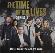 Time of Our Lives Series 2 /  Various [Import] , Various Artists