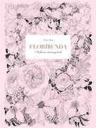 Floribunda: A Flower Coloring Book