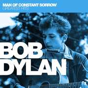 Man Of Constant Sorrow: Greatest Hits , Bob Dylan
