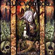 Civilized World , Nux Vomica