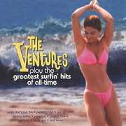 The Ventures Play The Greatest Surfing Hits Of All Time , The Ventures