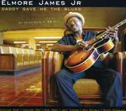 Daddy Gave Me the Blues , Elmore James, Jr.
