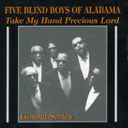 Take My Hand Precious Lord , The Blind Boys of Alabama