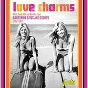 Love Charms: West Coast Hits Rarities From California Girls & Groups [Import]