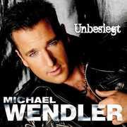 Unbesiegt [Import] , Michael Wendler