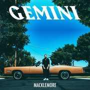 Gemini [Explicit Content] , Macklemore