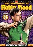 The Adventures of Robin Hood: Volume 27 , Richard Greene