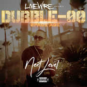 Next Level [Explicit Content] , Dubble-OO