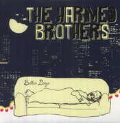 Better Days , The Harmed Brothers