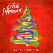 Home for Christmas , Celtic Woman