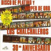 Disco de Platino y Nipper de Oro: 30th [Import] , Los Chalchaleros