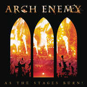 As The Stages Burn! , Arch Enemy