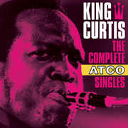 The Complete ATCO Singles , King Curtis