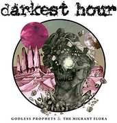 Godless Prophets And The Migrant Flora , Darkest Hour