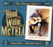 The Classic Years 1927-1940 [Box Set] , Blind Willie McTell