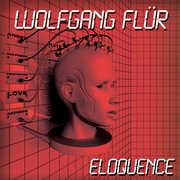 Eloquence , Wolfgang Flur