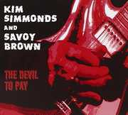 Devil to Pay , Kim Simmonds & Savoy Brown