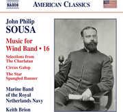 John Philip Sousa: Music for Wind Band, Vol. 16