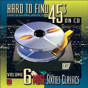 Hard-To-Find 45's On CD, Vol. 6: More 60S Classics , Various Artists