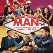 Think Like a Man Too: Music from & Inspired By , Mary J. Blige