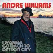 I Wanna Go Back To Detroit City , Andre Williams