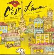 C'est L'amour: Romantic French Classics /  Various , Various Artists