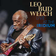 Live At The Iridium , Leo Bud Welch
