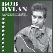 Walkin' Down The Line: 1962-1963 Demos & Rare , Bob Dylan