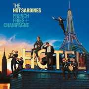 French Fries & Champagne , Hot Sardines