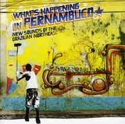 Brazil Classics 7: What's Happening in Pernambuco , Various Artists