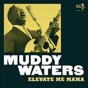 Elevate Me Mama , Muddy Waters