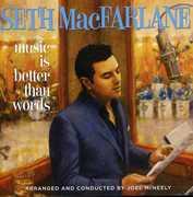 Music Is Better Than Words , Seth MacFarlane