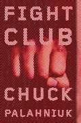 Fight Club: A Novel , Chuck Palahniuk