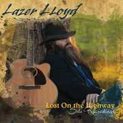 Lost on the Highway , Lazer Lloyd