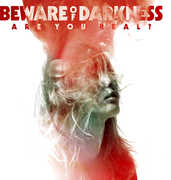 Are You Real [Explicit Content] , Beware of Darkness