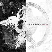 Wake , For Today