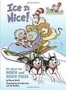 Ice Is Nice!: All About the North and South Poles (Dr. Seuss, Cat inthe Hat)