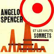 Angelo Spencer Et Les Haus Sommets , Angelo Spencer