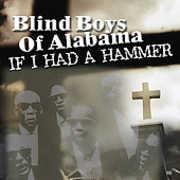 If I Had a Hammer , The Blind Boys of Alabama