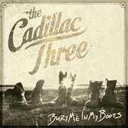 Bury Me In My Boots , The Cadillac Three