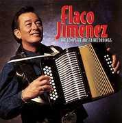The Complete Arista Recordings , Flaco Jimenez
